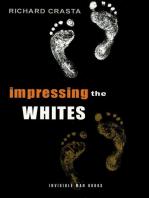 Impressing the Whites