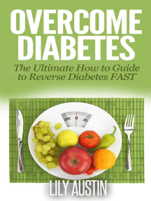 Overcome Diabetes - The Ultimate How to Guide to Reverse Diabetes FAST: diabetes diet, diabetes for dummies, diabetes without drugs, diabetes solution, #1