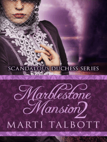 Marblestone Mansion, Book 2: Scandalous Duchess Series, #2