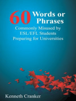 Sixty Words or Phrases Commonly Misused by ESL/EFL Students Preparing for Universities