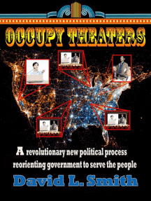 Occupy Theaters: A New Political Process To Reorient Government To Serve The People