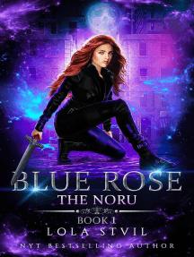 The Noru: Blue Rose (The Noru Series, Book 1): The Noru
