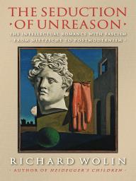 The Seduction of Unreason