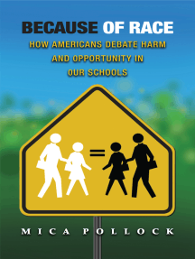 Because of Race: How Americans Debate Harm and Opportunity in Our Schools