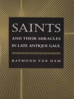 Saints and Their Miracles in Late Antique Gaul