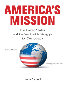 America's Mission: The United States and the Worldwide Struggle for Democracy - Expanded Edition