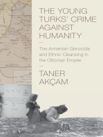 The Young Turks' Crime against Humanity: The Armenian Genocide and Ethnic Cleansing in the Ottoman Empire