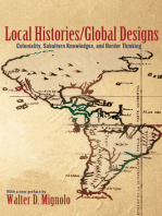 Local Histories/Global Designs: Coloniality, Subaltern Knowledges, and Border Thinking