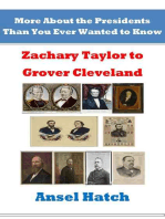 More About the Presidents Than You Ever Wanted to Know: Zachary Taylor to Grover Cleveland