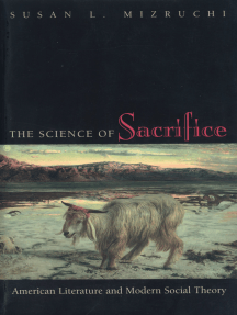 The Science of Sacrifice: American Literature and Modern Social Theory