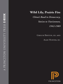 Wild Lily, Prairie Fire: China's Road to Democracy, Yan'an to Tian'anmen, 1942-1989