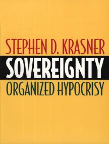 Sovereignty: Organized Hypocrisy