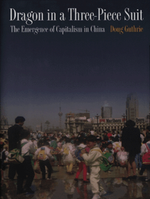 Dragon in a Three-Piece Suit: The Emergence of Capitalism in China