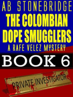 The Colombian Dope Smugglers -- Rafe Velez Mystery 6 (Rafe Velez Mysteries, #6)