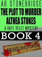 The Plot to Murder Althea Stokes -- Rafe Velez Mystery 4 (Rafe Velez Mysteries, #4)