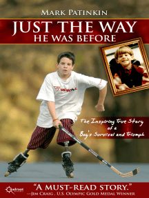 Just the Way He Was Before: The Inspiring True Story of a Boy's Survival and Triumph