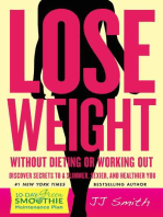 Lose Weight Without Dieting or Working Out: Discover Secrets to a Slimmer, Sexier, and Healthier You