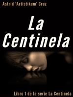 La Centinela (Libro 1 de la serie La Centinela)