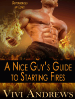 A Nice Guy's Guide to Starting Fires