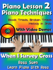 Piano Lessons #2 - Piano Techniques - Block Triads, Broken Triads, Melody in 3rds - With Video Demos to When I Survey the Wondrous Cross: Learn Piano With Rosa