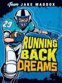 Jake Maddox: Running Back Dreams