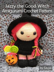 Jazzy the Good Witch Amigurumi Crochet Pattern
