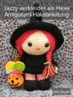 Jazzy verkleidet als Hexe Amigurumi Häkelanleitung