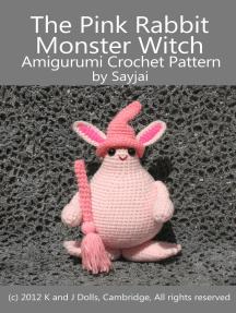 The Pink Rabbit Monster Witch Amigurumi Crochet Pattern