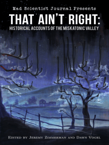 That Ain't Right: Historical Accounts of the Miskatonic Valley