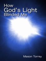 How God's Light Blinded Me