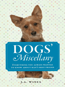 Dogs' Miscellany: Everything You Always Wanted to Know About Man's Best Friend