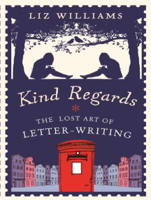 Kind Regards: The Lost Art of Letter Writing