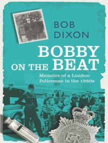 Bobby on the Beat: Memoirs of a London Policeman in the 1960s