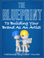 The Blueprint To Building Your Brand As An Independent Artist
