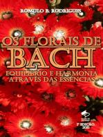 Os Florais de Bach: Equilíbrio e harmonia através das essências