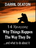 14 Reasons Why Things Happen the Way They Do...and What to Do About It