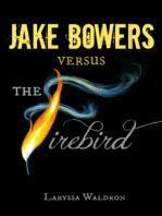 Jake Bowers Versus The Firebird