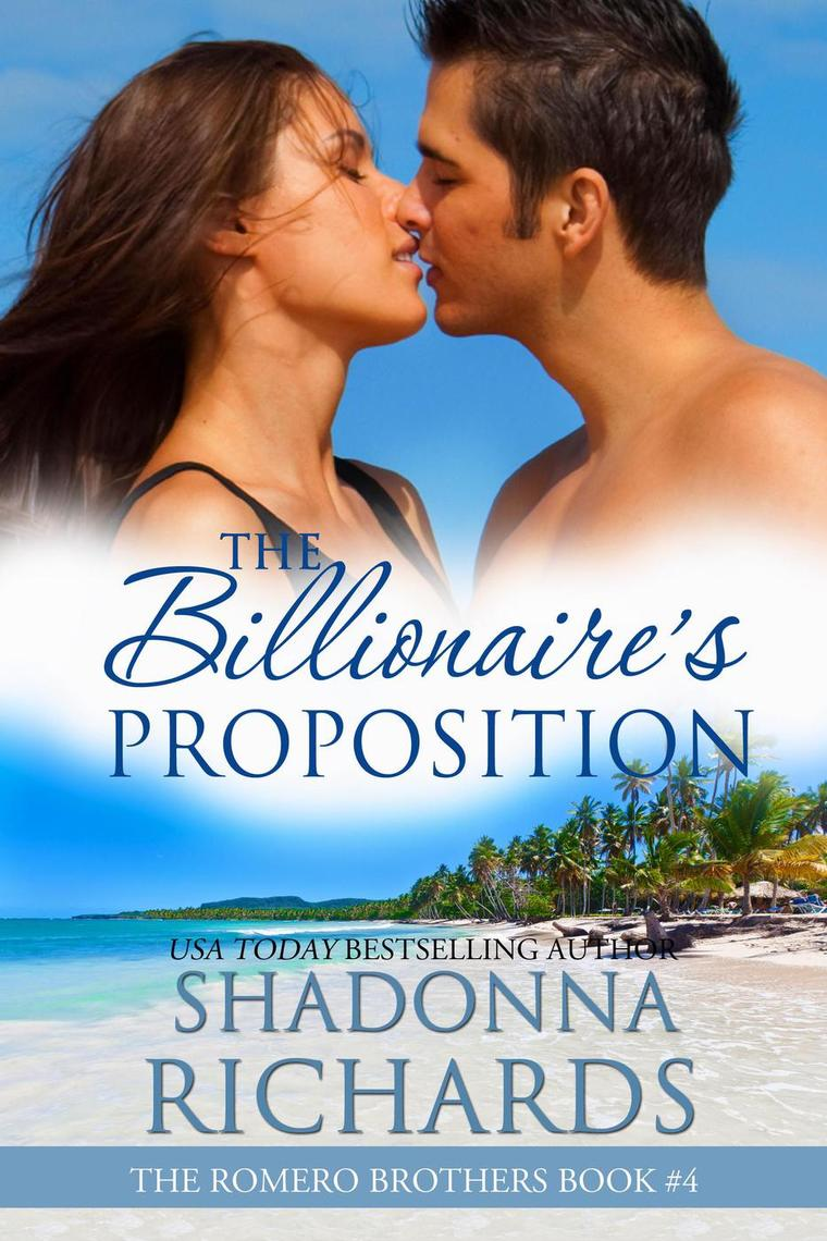 The Billionaire's Proposition by Shadonna Richards - Book - Read Online