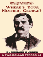 Where's Your Mother, George? The True Crime of George Schneider