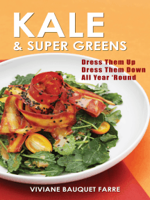 Kale & Super Greens: Dress Them Up, Dress Them Down, All 'Year Round
