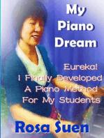 My Piano Dream - Eureka! I Finally Developed A Piano Method For My Students