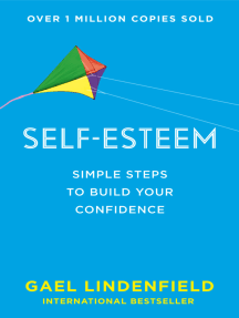 Self Esteem: Simple Steps to Build Your Confidence
