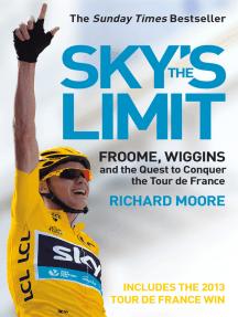 Sky's the Limit: Wiggins and Cavendish: The Quest to Conquer the Tour de France