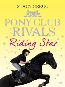Riding Star (Pony Club Rivals, Book 3)