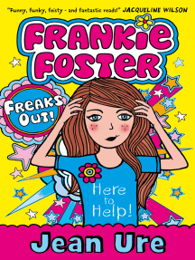 Freaks Out! (Frankie Foster, Book 3)