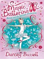Rosa and the Secret Princess (Magic Ballerina, Book 7)