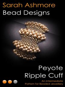 Peyote Ripple Cuff: An Intermediate Pattern for Beaded Jewellery