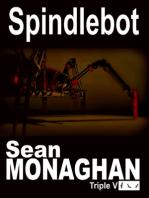 Spindlebot