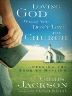 Loving God When You Don't Love the Church