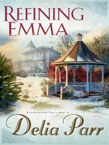 Refining Emma (Candlewood Trilogy Book #2)